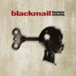 Blackmail – Tempo Tempo