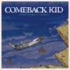 Comeback Kid – Symptome + Cures