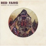 Red Fang – Murder The Mountains