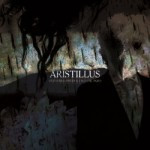 Aristillus – Devoured Trees & Crystal Skies