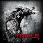 Trials – Witness To The Downfall