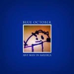 Blue October – Any Man In America