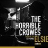 The Horrible Crowes – Elsie