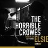 The Horrible Crowes – Elsie