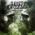 Lost Dreams – Blinded By Rage