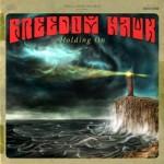 Freedom Hawk – Holding On