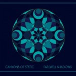 Canyons Of Static – Farewell Shadows