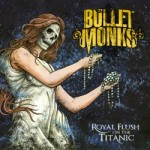 The Bulletmonks – Royal Flush On The Titanic