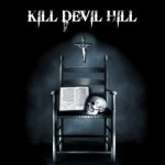 Kill Devil Hill – Kill Devil Hill