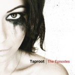 Taproot – The Episodes