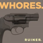 Whores. – Ruiner.