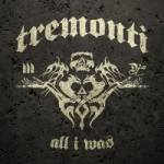 Tremonti – All I Was
