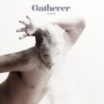 Gatherer – So Be It