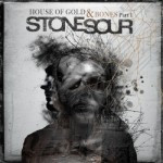 Stone Sour – House Of Gold & Bones Part 1