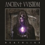 Ancient VVisdom – Deathlike