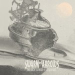 Swarm Of Arrows – The Great Seekers Of Lesser Life