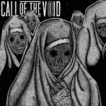 Call Of The Void – Dragged Down A Dead End Path