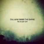 Collapse Under The Empire – The Silent Cry