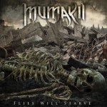 Mumakil – Flies Will Starve