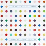Thirty Seconds To Mars – Love Lust Faith + Dreams