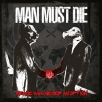 Man Must Die – Peace Was Never An Option