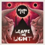 Demon Eye – Leave The Light