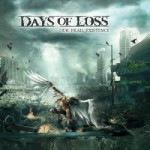 Days Of Loss – Our Frail Existence