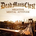 Dead Man's Chest – Negative Mental Attitude