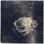 More Than Life – What's Left Of Me