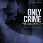 Only Crime – Pursuance