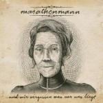 Marathonmann – …und wir vergessen was vor uns liegt