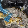 Acid King – Middle Of Nowhere, Center Of Everywhere