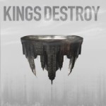 Kings Destroy – Kings Destroy