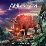 Anuryzm – All Is Not For All