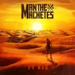 Man The Machetes – Av Nag