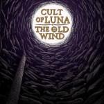 Cult Of Luna / The Old Wind – Råångest