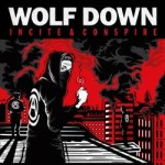 Wolf Down – Incite & Conspire