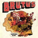 Brutus – Wandering Blind