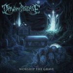 Dawn Of Disease – Worship The Grave