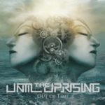 Until The Uprising – Out Of Time