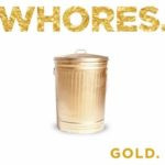 Whores. – Gold.