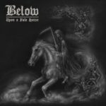 Below – Upon A Pale Horse