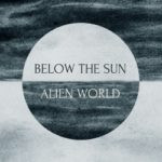 Below The Sun – Alien World