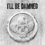 I'll Be Damned – I'll Be Damned