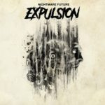 Expulsion – Nightmare Future