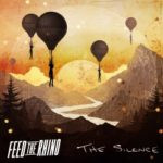 Feed The Rhino – The Silence