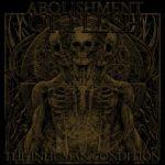Abolishment Of Flesh – The Inhuman Condition