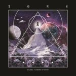 Tons – Filthy Flowers Of Doom