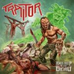 Traitor – Knee-Deep In The Dead