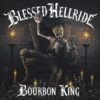 Blessed Hellride – Bourbon King